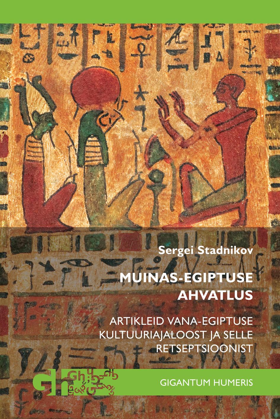 Muinas-egiptuse ahvatlus. artikleid vana-egiptuse kultuuriajaloost ja selle retseptsioonist