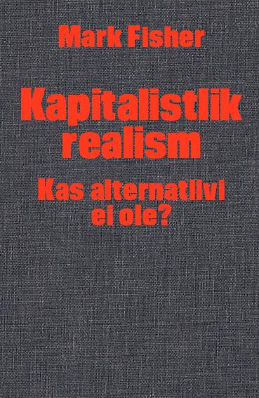 Kapitalistlik realism. kas alternatiivi ei ole?