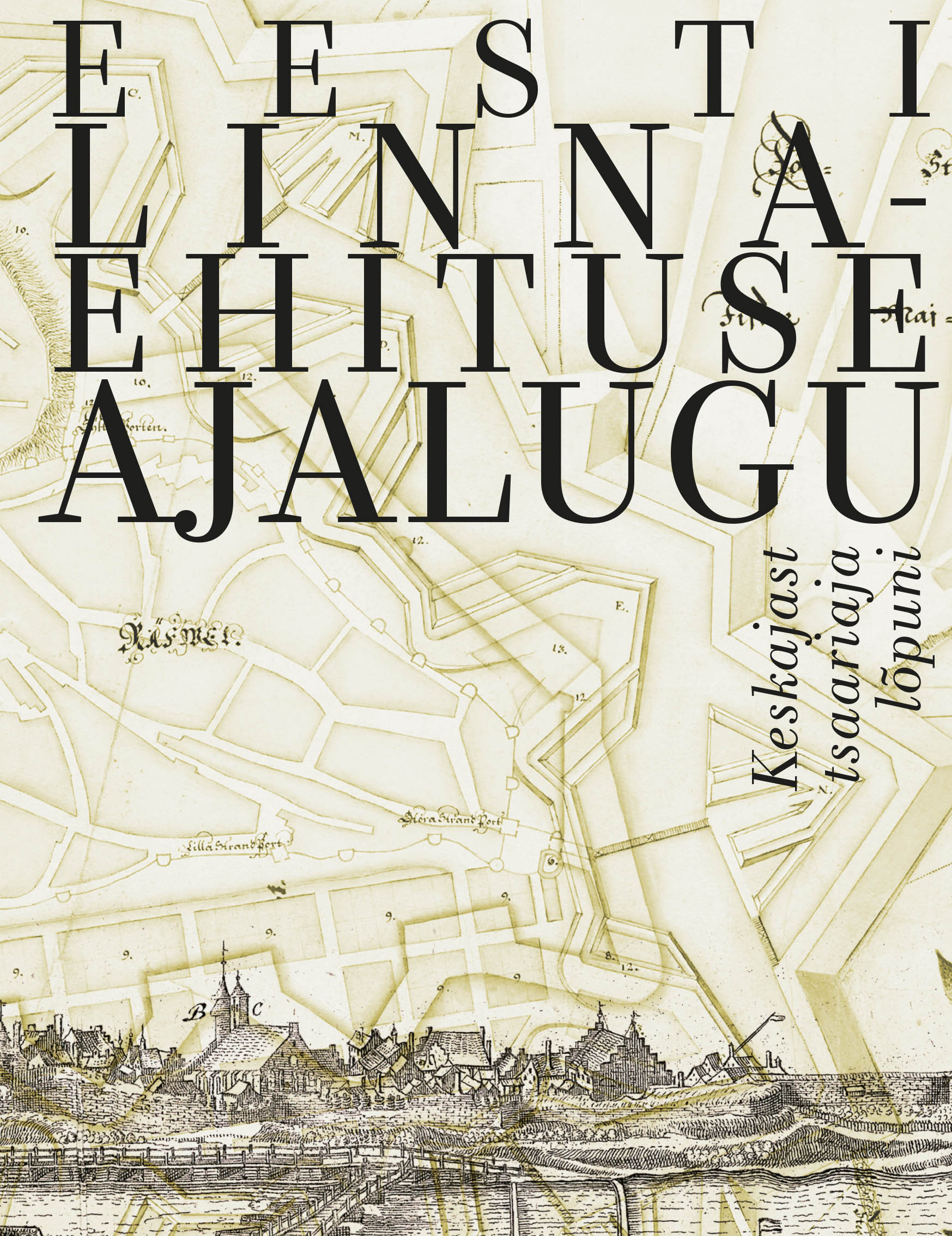 Eesti linnaehituse ajalugu: keskajast tsaariaja lõpuni