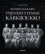 Suomen jääkärit - itsenäisyytemme kärkijoukko