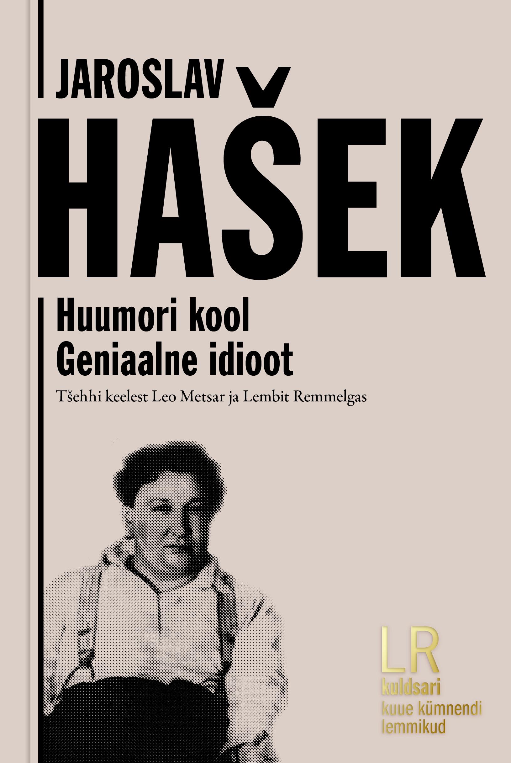 Jaroslav hašek. geniaalne idioot. huumori kool