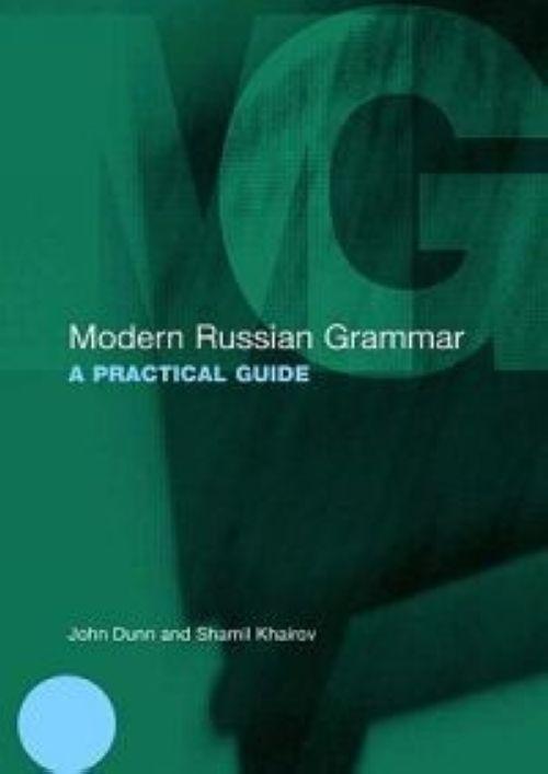 Modern Russian Grammar. A Practical Guide