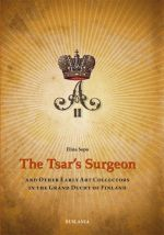 The Tsar's Surgeon and Other Early Art Collectors in the Grand Duchy of Finland