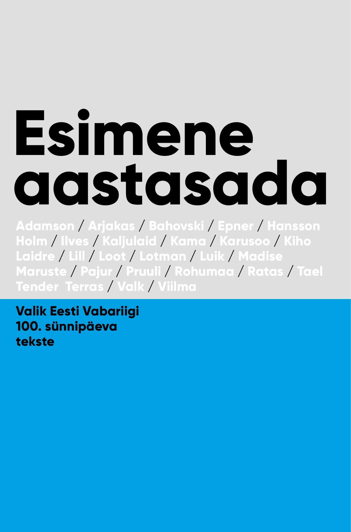 Esimene aastasada. valik eesti vabariigi 100. sünnipäeva tekste