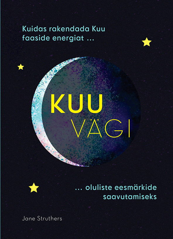 Kuu vägi. kuidas rakendada kuu faaside energiat oluliste eesmärkide saavutamiseks