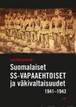 Suomalaiset SS-vapaaehtoiset ja väkivaltaisuudet 1941-1943. Juutalaisten, siviilien ja sotavankien surmaaminen Saksan hyökkäyksessä Neuvostoliittoon