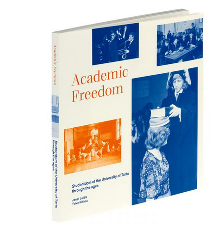 Academic freedom. studentdom of the university of tartu through the ages