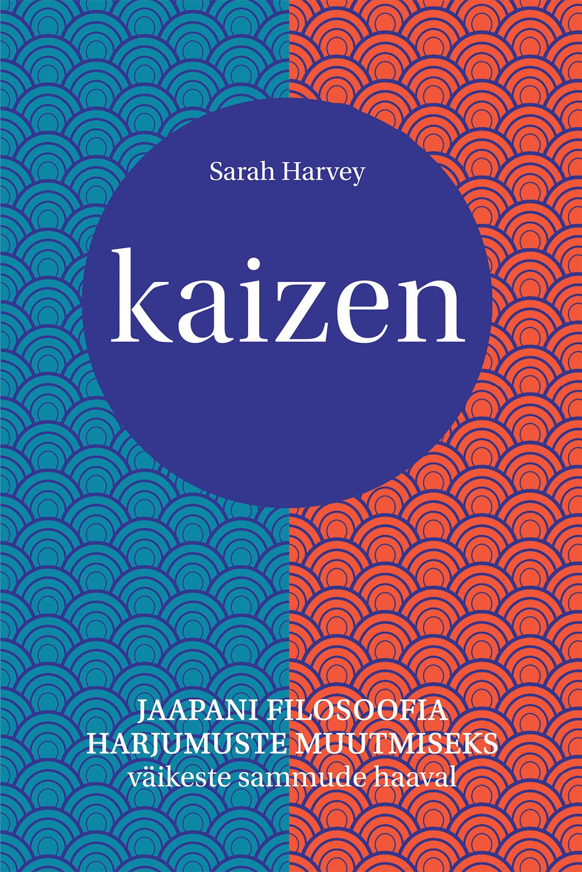 Kaizen. jaapani filosoofia harjumuste muutmiseks