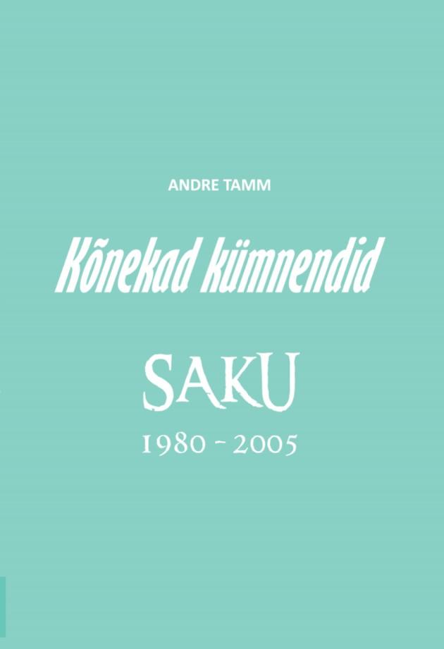 Kõnekad kümnendid. saku 1980−2005