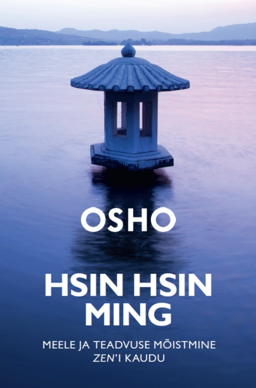 Hsin hsin ming. meele ja teadvuse mõistmine zen'i kaudu
