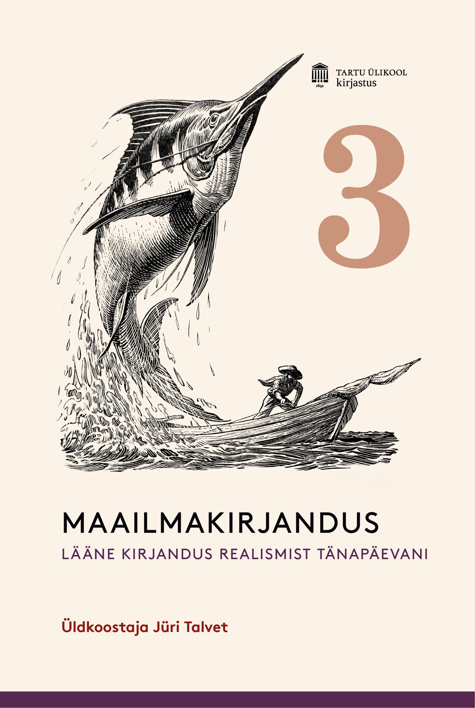 Maailmakirjandus muinasajast tänapäevani iii. läänne kirjandus realismist tänapäevani