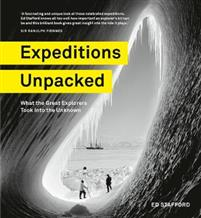 Expeditions Unpacked. What the Great Explorers Took into the Unknown