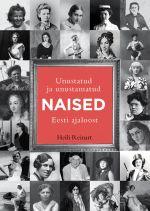 Unustatud ja unustamatud naised eesti ajaloost