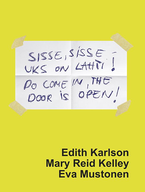 Sisse, sisse – uks on lahti! do come in, the door is open!