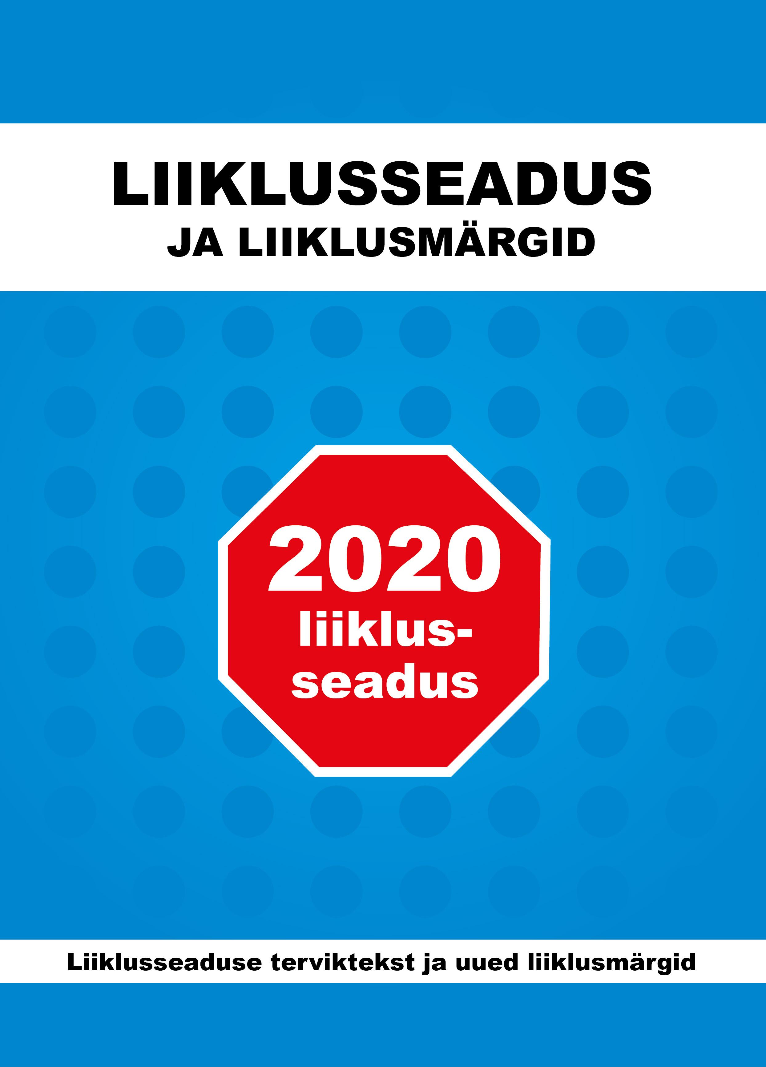 Liiklusseadus ja liiklusmärgid 2020