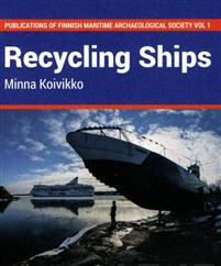 Recycling ships. Maritime archaeology of the UNESCO World Heritage Site, Suomenlinna