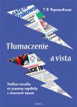 Tłumaczenie a vista. Uchebnoe posobie po ustnomu perevodu s polskogo jazyka