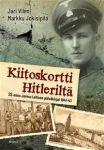 Kiitoskortti Hitleriltä. SS-mies Jorma Laitisen päiväkirjat 1941-1943