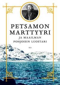 Petsamon marttyyri ja maailman pohjoisin luostari