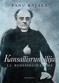 Kansallisrunoilija. J. L. Runebergin elämä