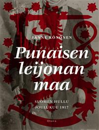 Punaisen leijonan maa. Suomen hullu joulukuu 1917