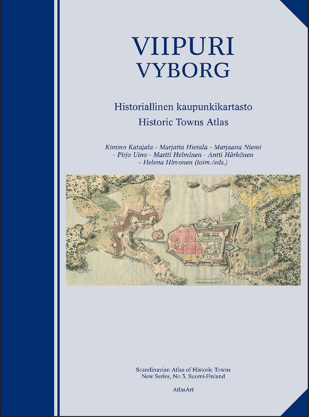 Viipuri - Vyborg. Historiallinen kaupunkikartasto - Historic Towns Atlas