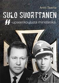Sulo Suorttanen. SS-upseerikoulusta ministeriksi