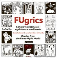 Fugrics. Suomalais-ugrilaisia sarjakuvia - Comics from the Finno-Ugric World