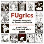 Fugrics. Suomalais-ugrilaisia sarjakuvia - Comics from the Finno-Ugric World