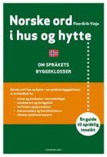 Norske ord i hus og hytte. om språkets byggeklosser