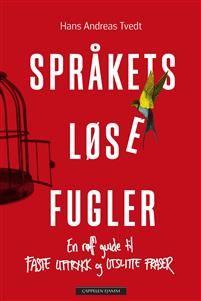 Språkets lose fugler. en roff guide til faste uttrykk og utslitte fraser