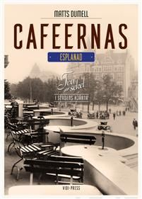 Caféernas Esplanad. Två sekel i stadens hjärta