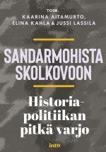 Sandarmohista Skolkovoon - Historiapolitiikan pitkä varjo