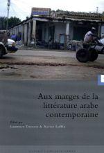 Aux marges de la littérature arabe contemporaine