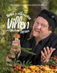 Sieniä ja villiruokaa Villen tapaan