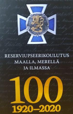 Reserviupseerikoulutus 100 maalla, merellä ja ilmassa. RUK 1920-2020