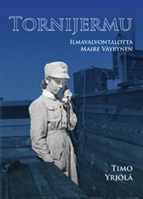 Tornijermu. Ilmavalvontalotta Maire Väyrynen