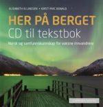 Her på berget; CD til tekstbok. CD til tekstbok
