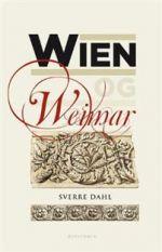Wien og Weimar. Osterrikske modernister og tyske klassiskere og romantikere