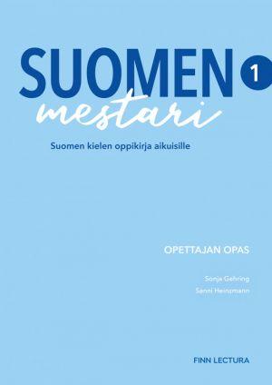 Uudistettu Suomen mestari 1. Opettajan opas. Teacher's Guide