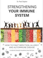 Strengthening your immune system. How to fight infection, allergy and autoimmune disease: Evidence based pharmaco-nutrition