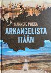Arkangelista itään. Matkoja kuvernöörien Venäjällä