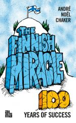 The Finnish Miracle - 100 Years of Success