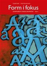 Form i fokus A. Övningsbok i svensk grammatik