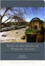 Water in the Medieval Hispanic Society. Economic, Social and Religious Implications