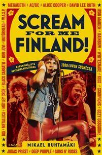Scream for me Finland! Kansainvälistä hevikeikkahistoriaa 1980-luvun Suomessa