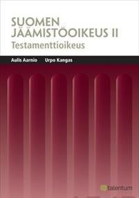 Suomen jäämistöoikeus 2. Testamenttioikeus