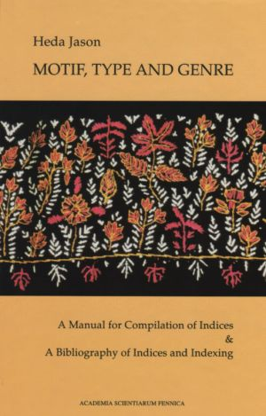 Motif, Type and Genre. A Manual for Compilation of Indices A Bibliography of Indices and Indexing