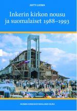 Inkerin kirkon nousu ja suomalaiset 1988 - 1993