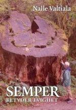 Semper betyder evighet. I skuggan av höga träd